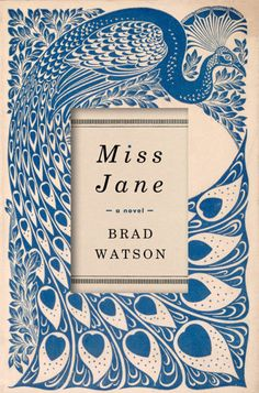 """""""Miss Jane"""" - Brad Watson. A beautifully written story of a young Mississippi girl both with a birth defect."""