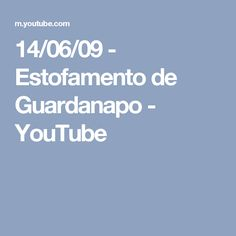 14/06/09 - Estofamento de Guardanapo - YouTube