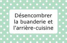 To-do list Mai 2015 : #1 Désencombrer la buanderie ou l'arrière cuisine