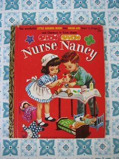Vintage 1958 Little Golden Book Nurse Nancy