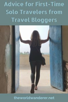 Advice for First-Time Solo Travelers from Travel Bloggers