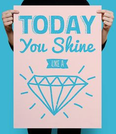 #Lámina de ·decoración y de #buen rollo #TODAY #You #Shine like a #diamond por #MsWonderfulIdeas en #Etsy - Tamaño #a2= 42x59,4 cm solo €6.00 #poster #ilustracion #illustration #diseño #design #tipografia #type #grafico #graphic #nice #original #rosa #pink #azul #blue #color #mensaje #message
