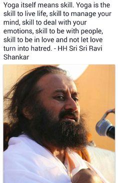 Yoga is a skill ~ Sri Sri