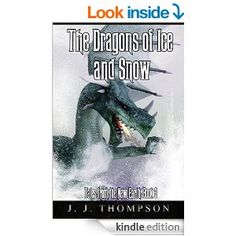 Amazon.com: The Dragons of Ice and Snow (Tales from the New Earth Book 3) eBook: J.J. Thompson: Kindle Store