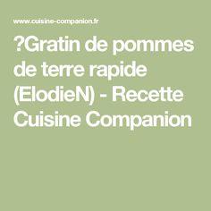 Gratin de pommes de terre rapide (ElodieN) - Recette Cuisine Companion
