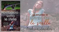 """NEW ADULT E DINTORNI: RECENSIONE: UN BACIO SOTTO LE STELLE """" Alienated #2"""" di MELISSA LANDERS"""