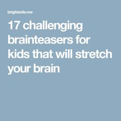 17challenging brainteasers for kids that will stretch your brain Brain Teasers Riddles, Brain Teasers For Kids, Fun Math, Math Activities, Teaching Kids, Kids Learning, Brain Teaser Games, Brain Games, Fun Brain
