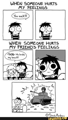 True>>>when someone hurts my friend i stay mad at them longer than my friend does