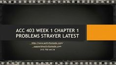 ACC 403 WEEK 1 CHAPTER 2 PROBLEMS STRAYER LATEST