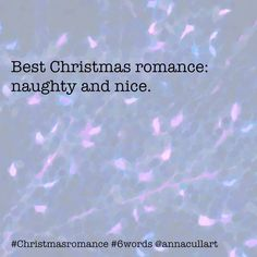 ~ a six-word story ~ prompt: Christmas romance ~ Best Christmas romance: naughty and nice. Story Prompts, Writing Prompts, Six Word Story, Six Words, Writing Challenge, You Sound, Call To Action, Secret Obsession, Word Art