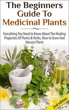 The Beginners Guide to Medicinal Plants: Everything You Need to Know About the Healing Properties of Plants & Herbs, How to Grow and Harvest Them (Medicinal ... Wild Plants, Healing Properties, Medicinal) by Lindsey P, http://www.amazon.com/dp/B00MDN11DC/ref=cm_sw_r_pi_dp_Tv9Rub0GM2NZ8