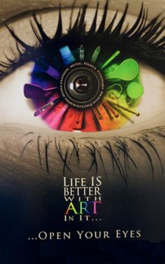 """life is better with art.Open your eyes"" poster by AI - the Art Institutes Art Room Posters, We Are The World, Eye Art, Art Classroom, Summer Art, Teaching Art, In Kindergarten, Art Google, Art Education"