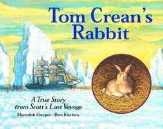 Tom Crean's Rabbit : A True Story from Scott's Last Voyage - Meredith Hooper