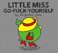 Sarcastic and bitchy – Disclaimer: Before adventuring further down this page, please be aware that the latter includes a fair amount of bad language. Sarcastic Quotes Bitchy, Mister And Misses, Mr Men Little Miss, Funny Memes, Hilarious, Funny Stuff, Blunt Cards, Twisted Humor, Typography Poster