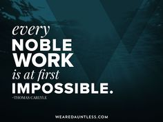 We do the impossible. Dauntless Quotes, Creativity, Inspirational Quotes, Design, Life Coach Quotes, Fearless Quotes, Inspiring Quotes, Quotes Inspirational