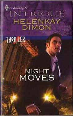 Night Moves by Helenkay Dimon Harlequin Intrigue Thriller Book