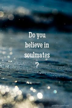 Do you believe in soulmates? - Created with PixTeller.com editor