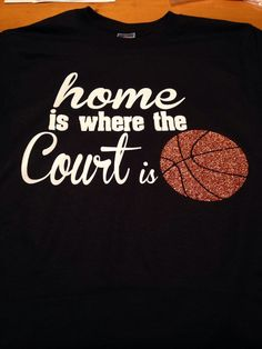 Home Is Where The Court Is Basketball Mom Girlfriend by MissyLuLus