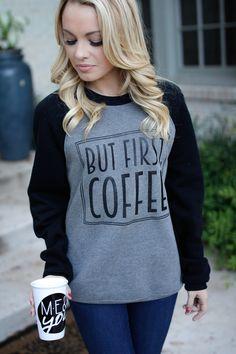 BUT FIRST COFFEE SWEATSHIRT #COFFEE #COFFEELOVER #COFFEEADDICT
