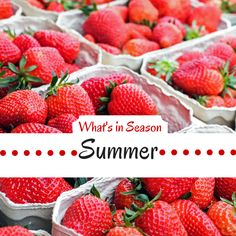 Check out this list to find which fruits and vegetables are in season this summer.