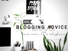 Miel and Mint: Blogging Advice: How To Run Your Blog & Keep Up The Pace
