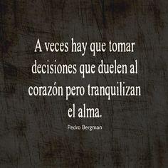 """- Pedro Bergman (@pedrobergman9) en Instagram: """"aunque sean duras, difíciles o complicadas es mejor tomarlas a no tener paz. #pedrobergman"""""""