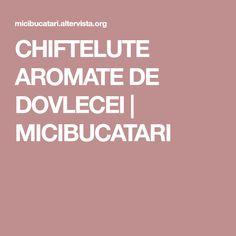 CHIFTELUTE AROMATE DE DOVLECEI | MICIBUCATARI