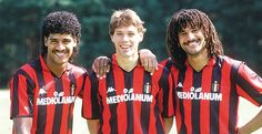 Frank Rijkaard, Marco van Basten and Ruud Gullit - because of them I'm an AC Milan fan