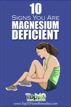 10 Signs You Are Magnesium Deficient and What to Do