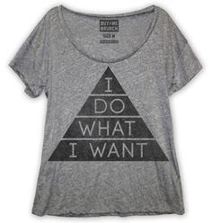 I do what I want. Oversized scoop neck t-shirtin our new premium triblend fabric. Original price $32.