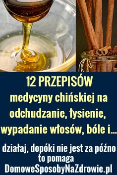 12 przepisów na odchudzanie, stawy, łysienie itp. MIÓD I CYNAMON w medycynie chińskiej  #zdrowie #uroda #włosy #kobieta #odchudzanie #porady #domowesposoby | domowesposobynazdrowie.pl, domowe sposoby popularne w necie Diet