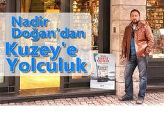 """TRT'de uzun yıllar kameraman ve görüntü yönetmeni olarak görev yapan Nadir Doğan, ilk kitabı """"KUZEYE YOLCULUK (Zülkarneyn Ye'cüc-Me'cüc)"""" ile dikkatleri üzerine çekmeyi başardı. Önce senaryo olarak düşündüğü romanını sinema filmine dönüştürmeyi düşünüyor."""
