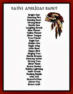 FREEBIE! Talk about Native American names, and how each person was given a name after they did a special deed or because of a special quality a person had. Give each child his/her own Native American name, which is thrilling! Here is a list of possible names that you can use.