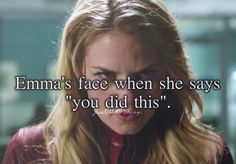 """Emma's face when she says, """"you did this."""" - Just OUAT things"""