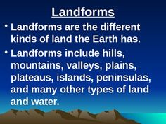 This powerpoint was created to give young learners a very visual presentation of the various landforms in our world. It includes landforms such as mountains, valleys, plateaus, and islands. I hope your kids enjoy it as much as mine did.