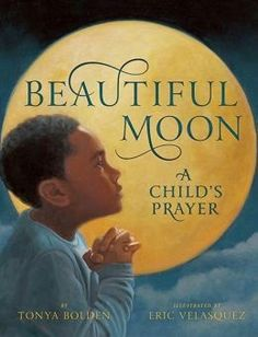 5 Stars BEAUTIFUL MOON - A CHILD'S PRAYER  http://laurisareyes.blogspot.com/2014/11/book-review-beautiful-moon-childs-prayer.html