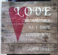 John 15:12 hand painted on Pallet Wood on Etsy, $35.00