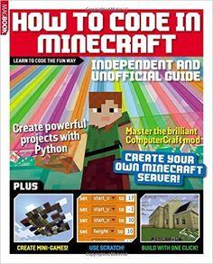 How to code in Minecraft: Amazon.co.uk: PC Pro, Jim Christian, Tim Danton: 9781781065198: Books