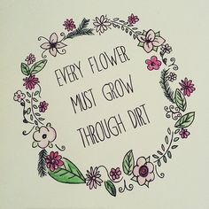 Top 100 hippie quotes photos From the dirt we are to a flower🌻 😊✌ Flowers Quotes Tumblr, Tumblr Quotes, Flower Quotes, Sketch Quotes, Drawing Quotes, Drawing Drawing, Positive Quotes, Positive Thoughts, Writing