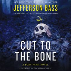 """Jefferson Bass' #Mystery #Thriller """"Cut to the Bone"""" is now out in audiobook form. Sample the audio here:"""