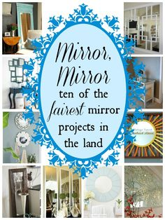Ten diy mirror projects for the home remodelaholic.com #mirrors #building #diy