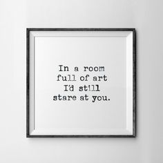 In A Room Full Of Art I'd Still Stare At You by MeridianAndMain