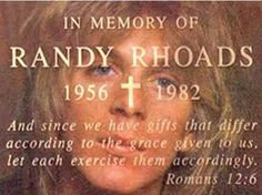Randy Rhoads - RIP Randy. The world truly did miss out on all of the great music you had left to offer. However, for those two Ozzy albums, it was you that solidified his solo career. You were the true talent in that band and they never would have made it with out you. Blizzard of Ozz is one of the greatest guitar masterpieces I have ever heard.