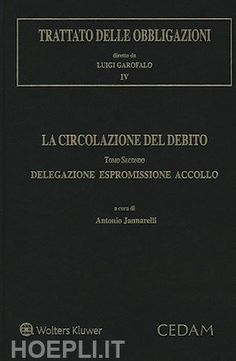 La circolazione del debito. Tomo secondo, Delegazione espromissione accollo / a cura di Antonio Jannarelli. - 2016.