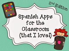 Spanish Apps for the Classroom (That I Love!) - 2nd Ed.