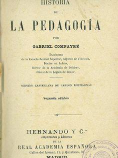 Historia de la pedagogía / por Gabriel Compayré ; versión castellana de Carlos Roumagnac