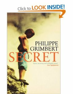 Secret by Philippe Grimbert. An exquisite, deeply moving story of how a boy unearths the awesome secret of his childhood.