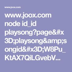 www.joox.com node id_id playsong?page=playsong&songid=W8Pu_KtAX7QiLGvebV%2Btzw%3D%3D&appshare=iphone&backend_country=id&lang=id