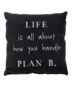 'Handle Plan B' Throw Pillow