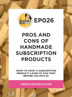 #26: Pros and Cons of Handmade Subscription Products